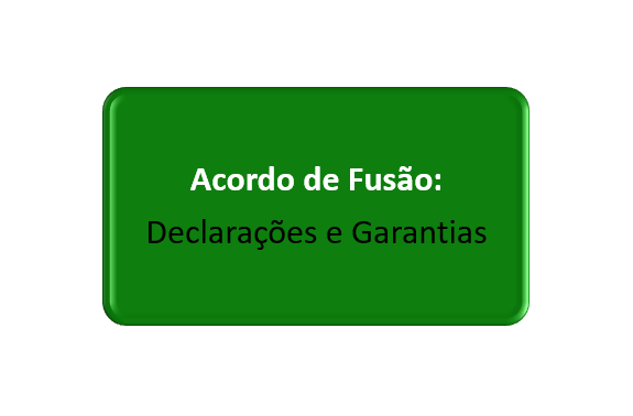 declarações e garantias do acordo de fusão