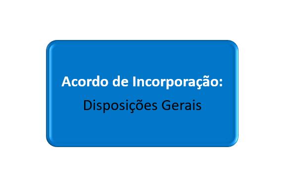 disposições gerais do acordo de incorporação